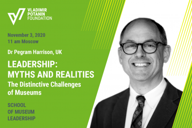 LEADERSHIP: MYTHS AND REALITIES, AND THE DISTINCTIVE CHALLENGES OF MUSEUMS. Lecture by Dr Pegram Harrison